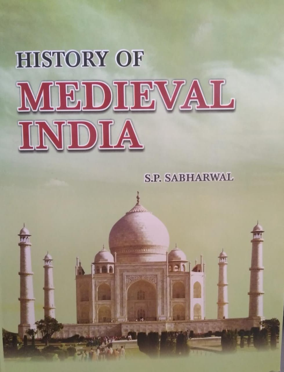 History of Medieval India B.A. Sem. II (P.U.) by S.P. Sabharwal Edition 2021
