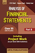 Analysis of Financial Statements Class XII, Part-B (Including Project Work) by D.K. Goel, Rajesh Goel & Shelly Goel
