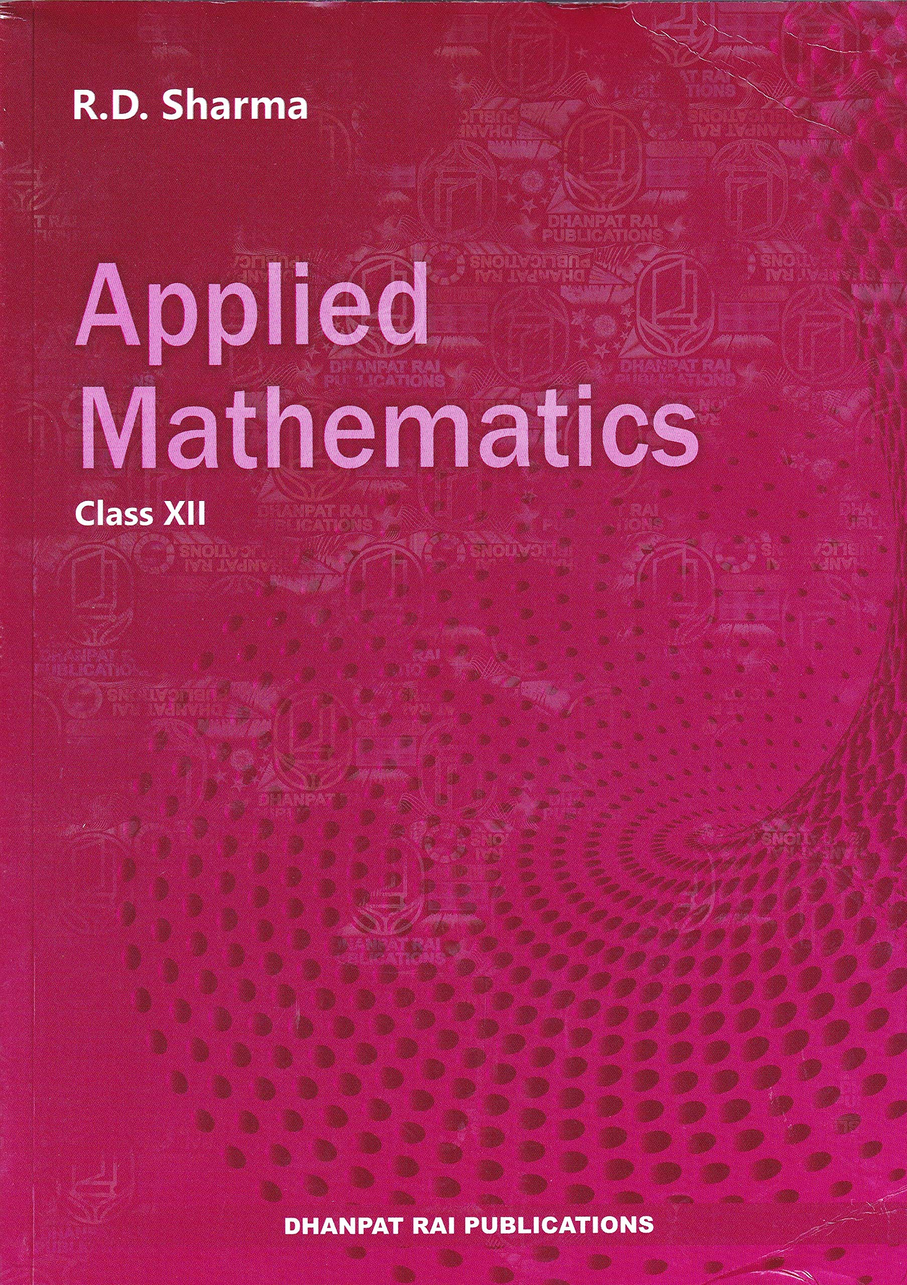 Applied Mathematics for Class 12 – Examination 2021-22 Paperback – 1 March 2021 by R.D. Sharma (Author)