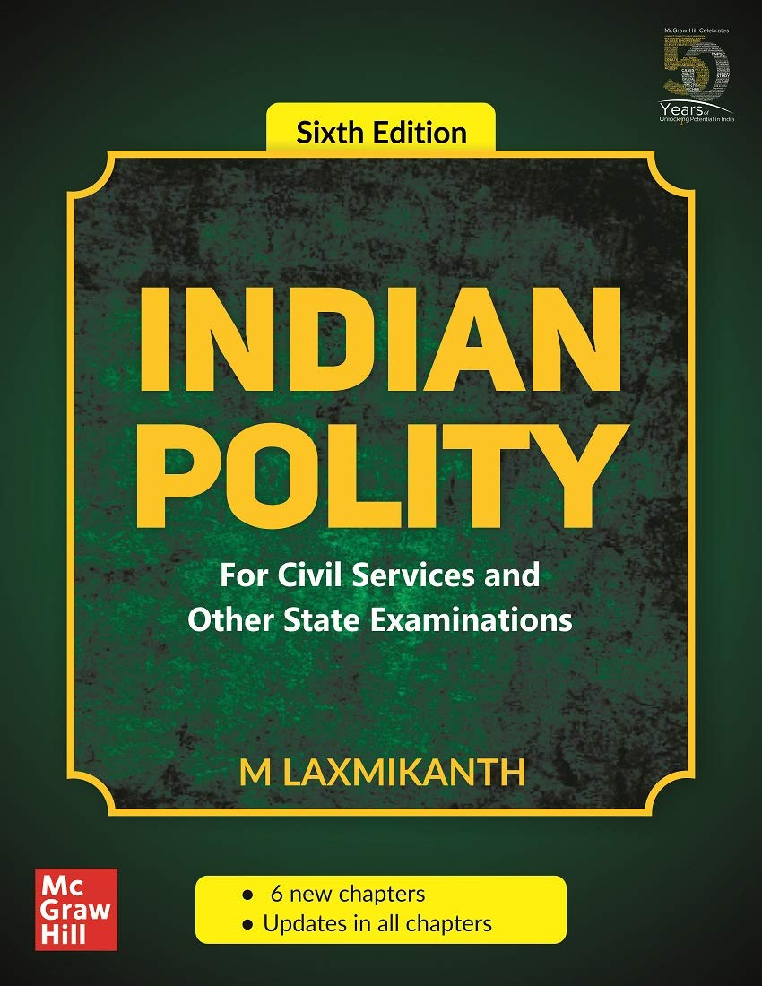Indian Polity – For Civil Services and Other State Examinations | 6th Edition by Laxmikant
