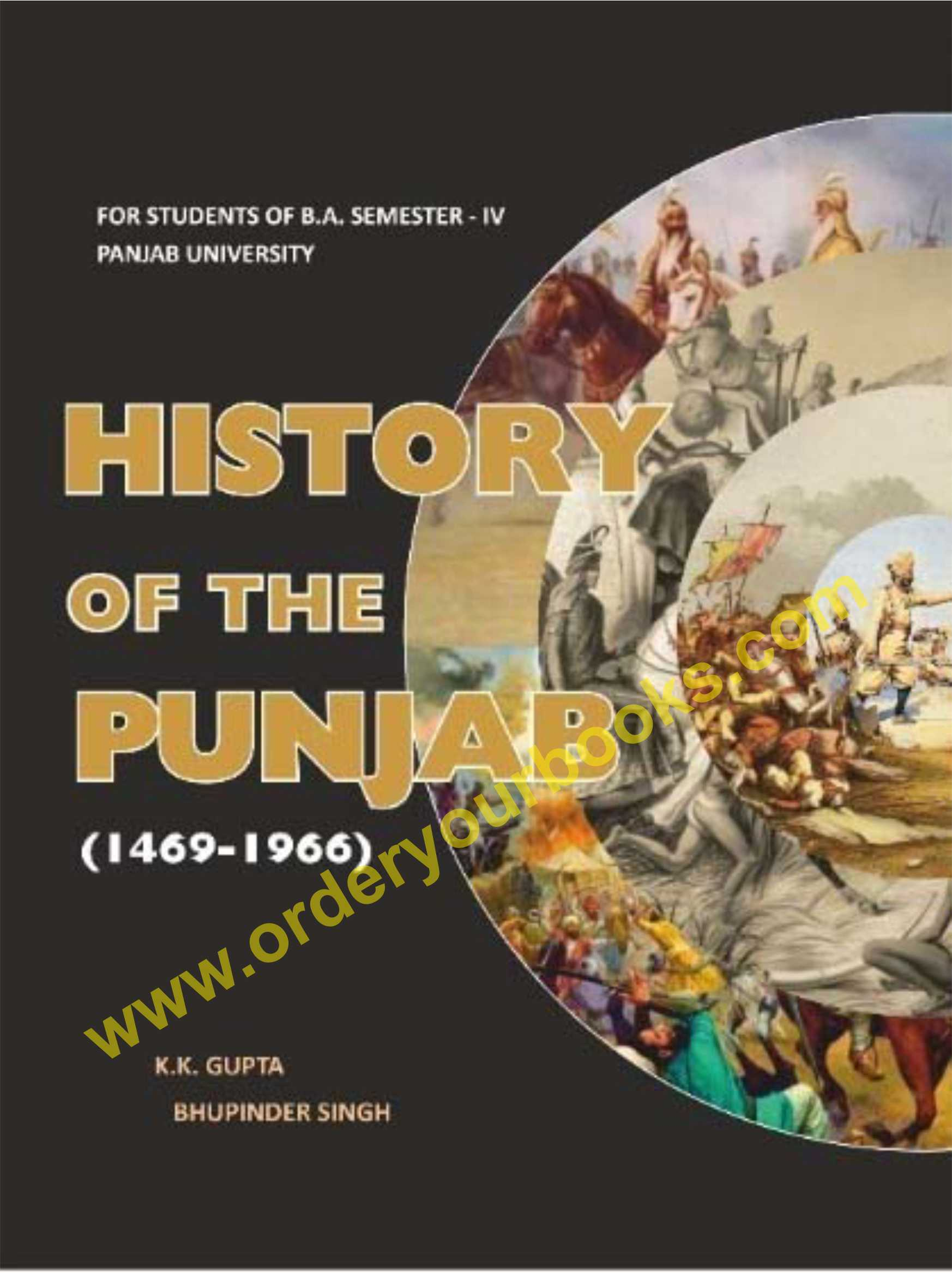 History of the Punjab 1469-1966 for Semester-IV B.A. (P.U.) by Dr. K.K. Gupta and Bhupinder Singh (Mohindra Publishng house) Edition 2021 for Panjab University