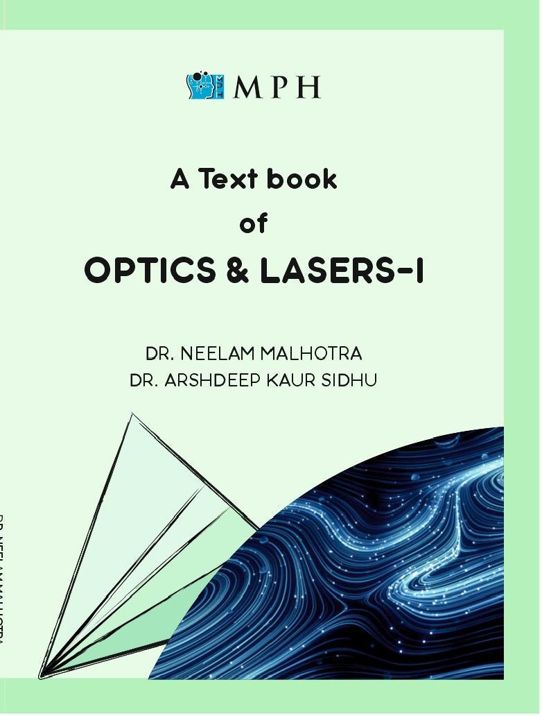 MPH A Text book of Optics and Lasers, For B.Sc. Sem. 3, (P.U.) 2021 Edition by Dr. Neelam Malhotra & Dr. Arshdeep Kaur Sidhu (Mohindra Publishing House)