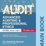 Advanced Auditing and Professional Ethic Main Book for CA Final 2021 EXAMS by Abhishek Bansal, Commercial Law Publishers India Pvt Ltd