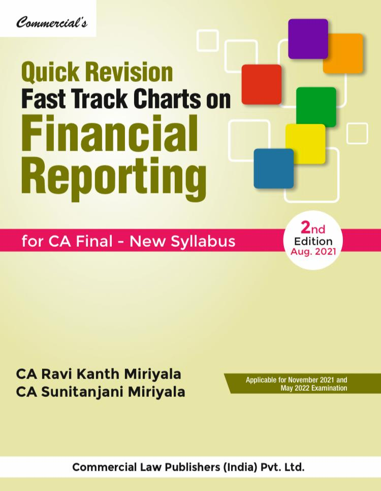 Commercial Quick Revision Fast Track Charts on Financial Reporting for CA Final – New Syllabus by CA Ravi Kanth Miriyala & CA Sunitanjini Miriyala for 2021 Exam (Commercial Law Publishers)