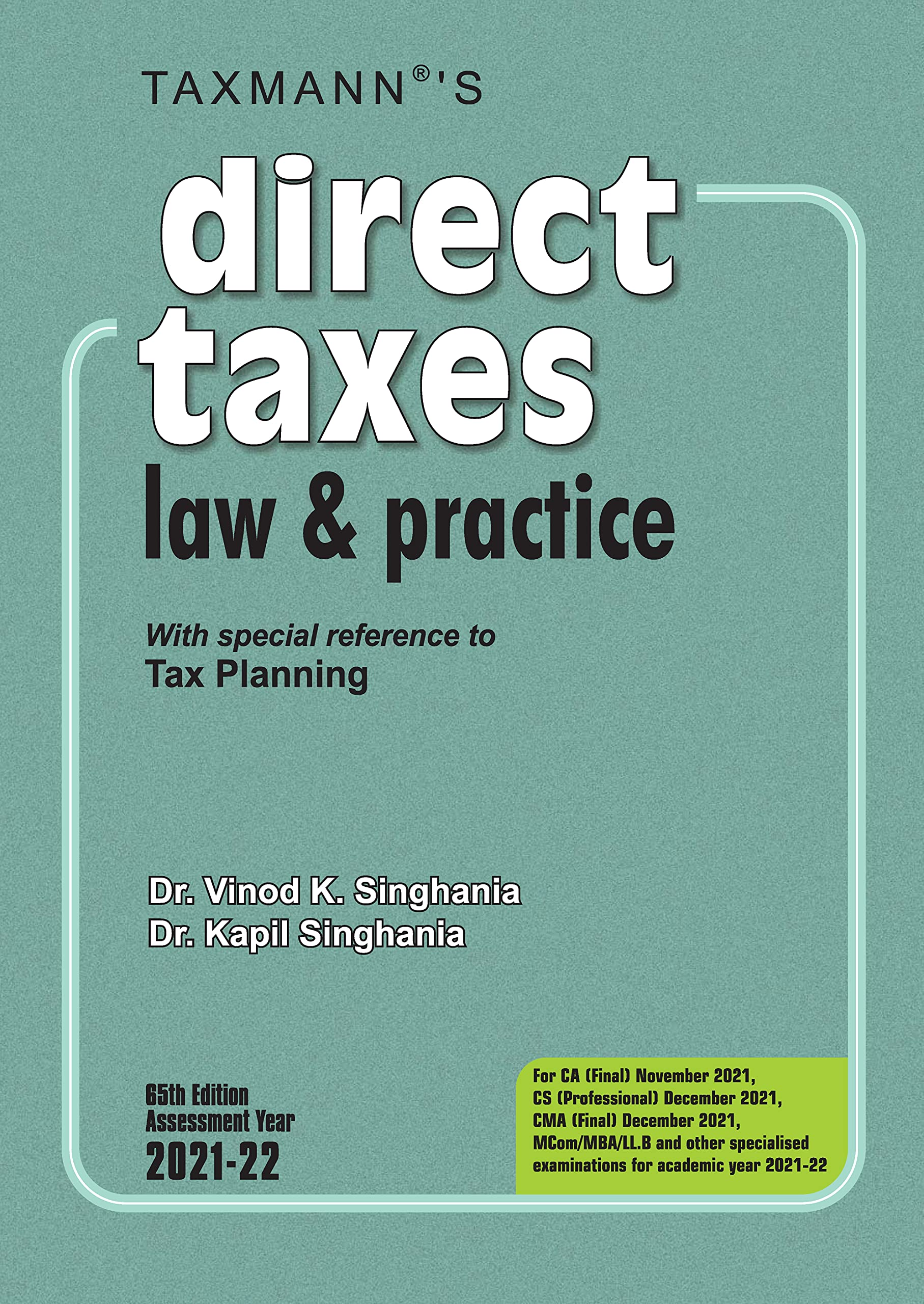 Taxmann's Direct Taxes Law and Practice with special reference to Tax Planning Edition 2021
